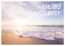 Meeres-Postkarte / Weil Du Meer bist (Art.-Nr.: PK-MAR-01-003)